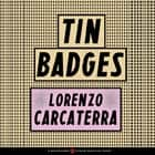 Tin Badges audiobook by Lorenzo Carcaterra