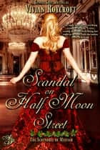 Scandal on Half Moon Street ebook door Vivian Roycroft