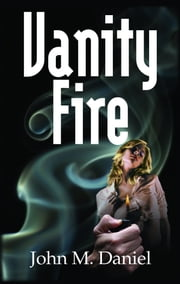 Vanity Fire ebook by Daniel, John M.