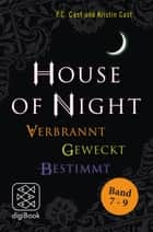 """House of Night"" Paket 3 (Band 7-9) - Verbrannt / Geweckt / Bestimmt ebook by P.C. Cast, Kristin Cast"