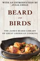 Beard on Birds ebook by James Beard, Julia Child