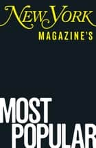 New York Magazine's Most Popular ebook by Editors of New York Magazine