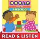 Rosie Goes to Preschool: Read & Listen Edition ebook by Karen Katz, Karen Katz