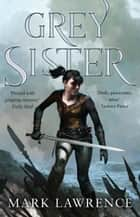 Grey Sister (Book of the Ancestor, Book 2) ebook by