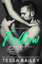 Follow ebook by Tessa Bailey