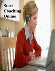 Start Coaching Online ebook by V.T.