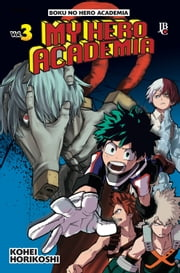 My Hero Academia vol. 03 ebook by Kohei Horikoshi
