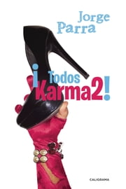 ¡Todos Karma2! ebook by Jorge Parra