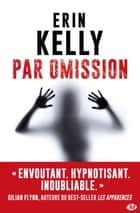 Par omission eBook by Erin Kelly