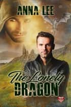 The Lonely Dragon ebook by Anna Lee