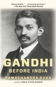 Gandhi Before India ebook by Ramachandra Guha