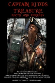 Captain Kidd's Treasure - Fact and Fantasy (Illustrated) - The Hunt for Buried Pirate Treasure ebook by Howard Pyle (Author, Illustrator),Ralph Paine,Ben Hammott (Editor)