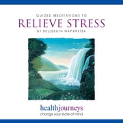 Guided Meditations To Relieve Stress - change your state of mind audiobook by Belleruth Naparstek, Steven Mark Kohn