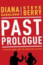 Past Prologue ebook by Diana Gabaldon, Steve Berry