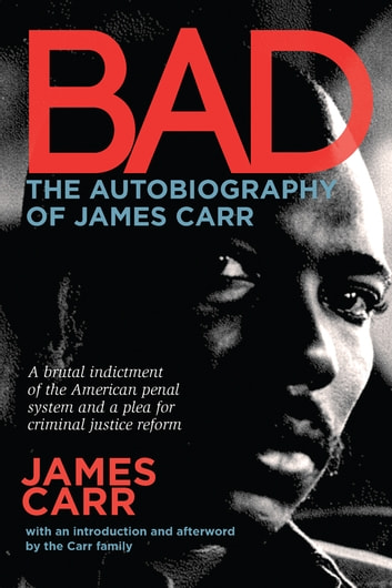 Bad: The Autobiography of James Carr ebook by James Carr