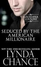 Seduced by the American Millionaire ebook by Lynda Chance
