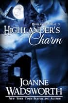 Highlander's Charm ebook by Joanne Wadsworth