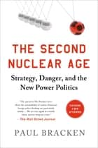 The Second Nuclear Age ebook by Paul Bracken