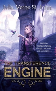 The Transference Engine ebook by Julia Verne St. John