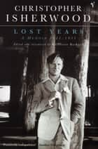 Lost Years ebook by Christopher Isherwood