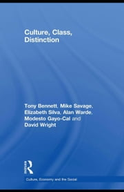 Culture, Class, Distinction ebook by Bennett, Tony