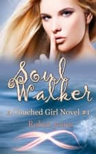 Soul Walker ebook by Robyn Jones