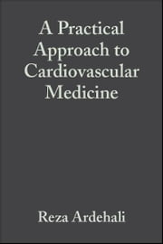 A Practical Approach to Cardiovascular Medicine (WGF ES ePub) ebook by Reza Ardehali,Marco Perez,Paul Wang