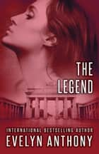 The Legend ebook by Evelyn Anthony