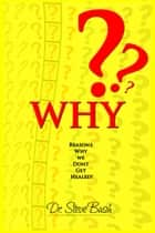 Why ebook by Dr.Steve Bush
