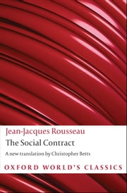 Discourse on Political Economy and The Social Contract ebook by Jean-Jacques Rousseau, Christopher Betts