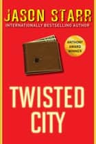 Twisted City ebook by Jason Starr