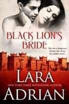 Black Lion's Bride ebook by Lara Adrian