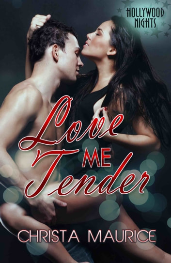Love Me Tender ebook by Christa Maurice