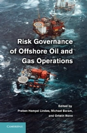 Risk Governance of Offshore Oil and Gas Operations ebook by Michael Baram,Ortwin Renn,Preben Hempel Lindøe
