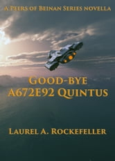Good-bye A672E92 Quintus ebook by Laurel A. Rockefeller
