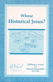 Whose Historical Jesus? ebook by William E. Arnal,Michel Desjardins
