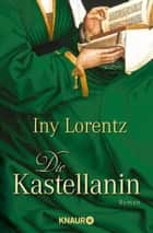 Die Kastellanin ebook by Iny Lorentz