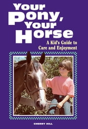 Your Pony, Your Horse ebook by Cherry Hill
