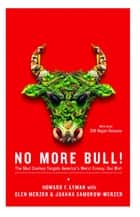 No More Bull! ebook by Howard F. Lyman,Glen Merzer,Joanna Samorow-Merzer