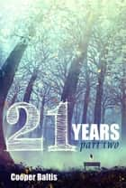 21 Years: Book Two - A manga novel for English Language Learners (A Hippo Graded Reader) ebook by Cooper Baltis