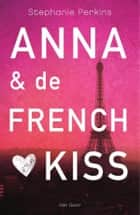 Anna & de French kiss ebook by Stephanie Perkins, Karin Breuker