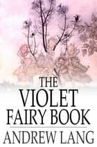 The Violet Fairy Book ebook by Andrew Lang