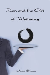 Zen and the Art of Waitering ebook by Jonas Simon