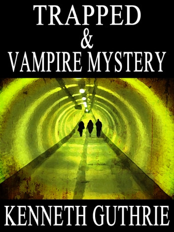 Trapped and Vampire Mystery (Two Story Pack) eBook by Kenneth Guthrie