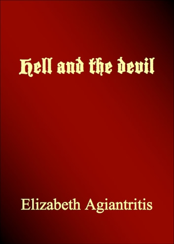 Hell and the Devil ebook by Elizabeth Agiantritis