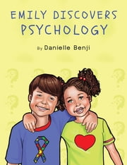 Emily Discovers Psychology ebook by Danielle Benji