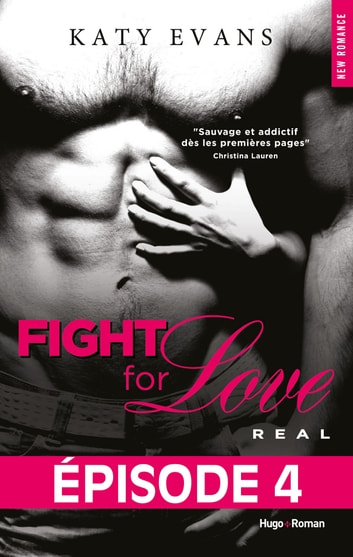 Fight For Love T01 Real - Episode 4 eBook by Katy Evans
