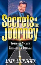 Secrets of The Journey, Volume 1 ebook by Mike Murdock