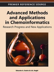 Advanced Methods and Applications in Chemoinformatics - Research Progress and New Applications ebook by Eduardo A. Castro,A. K. Haghi