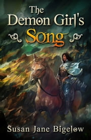 The Demon Girl's Song ebook by Susan Jane Bigelow